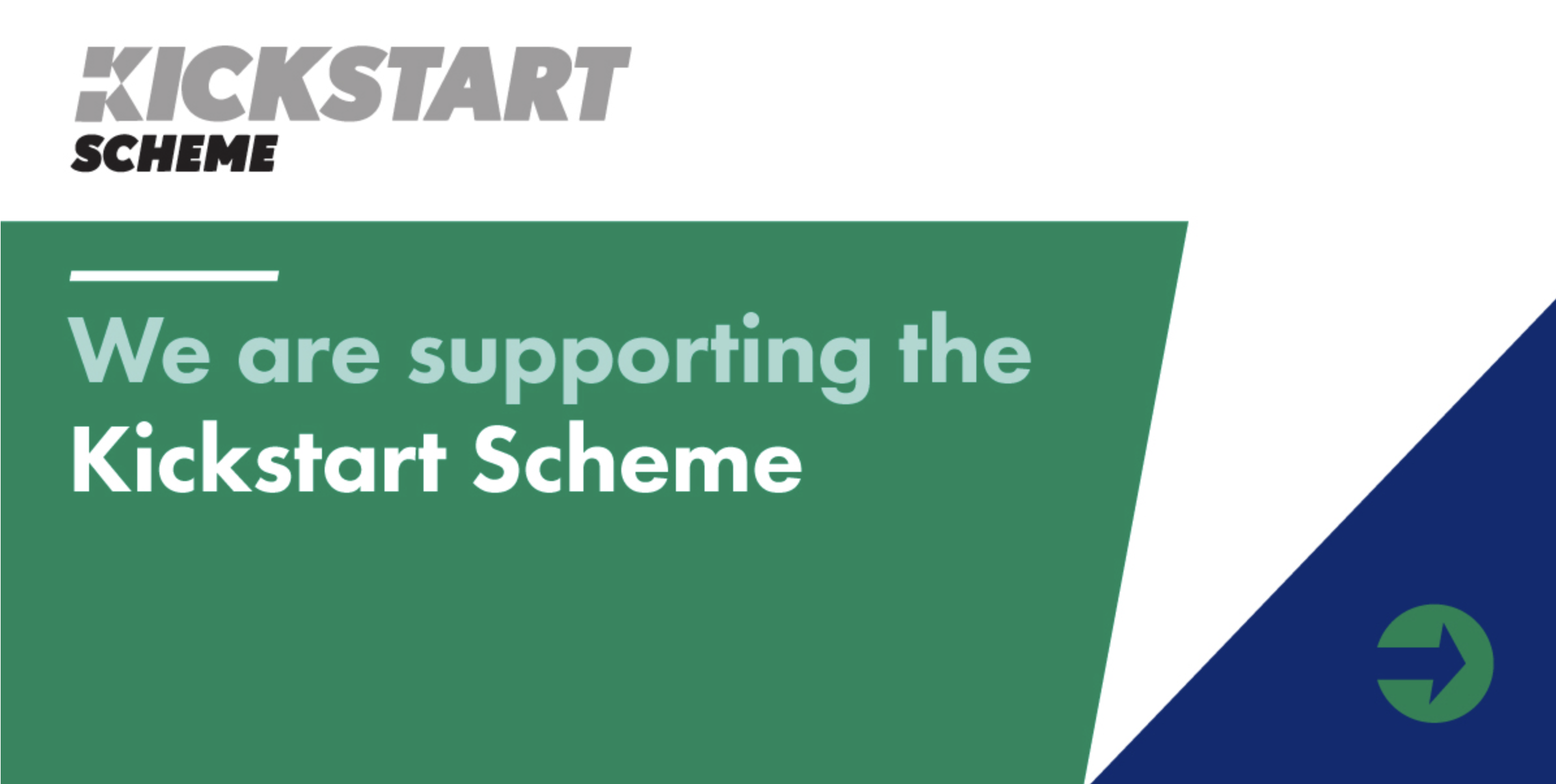 We are supporting Kickstart scheme